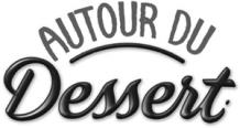 Autour du dessert